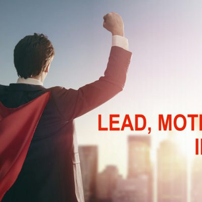 Lead, Motivate and Inspire